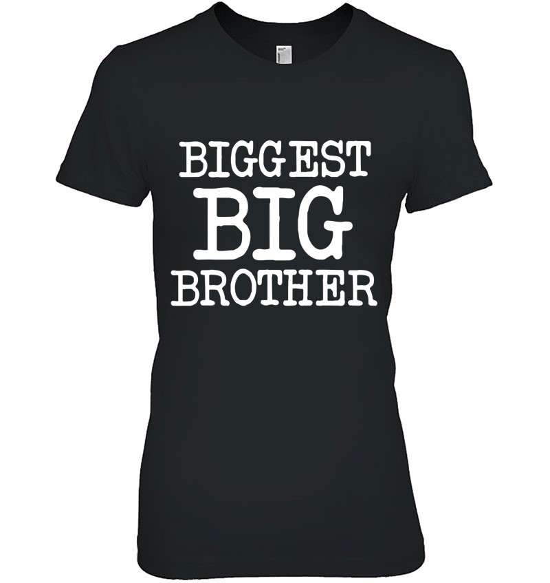 Biggest Big Brother Shirt For The Best Older Brother