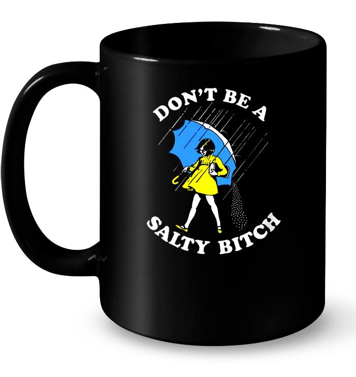 Don't Be A Salty Bitch – Morton Salt Girl