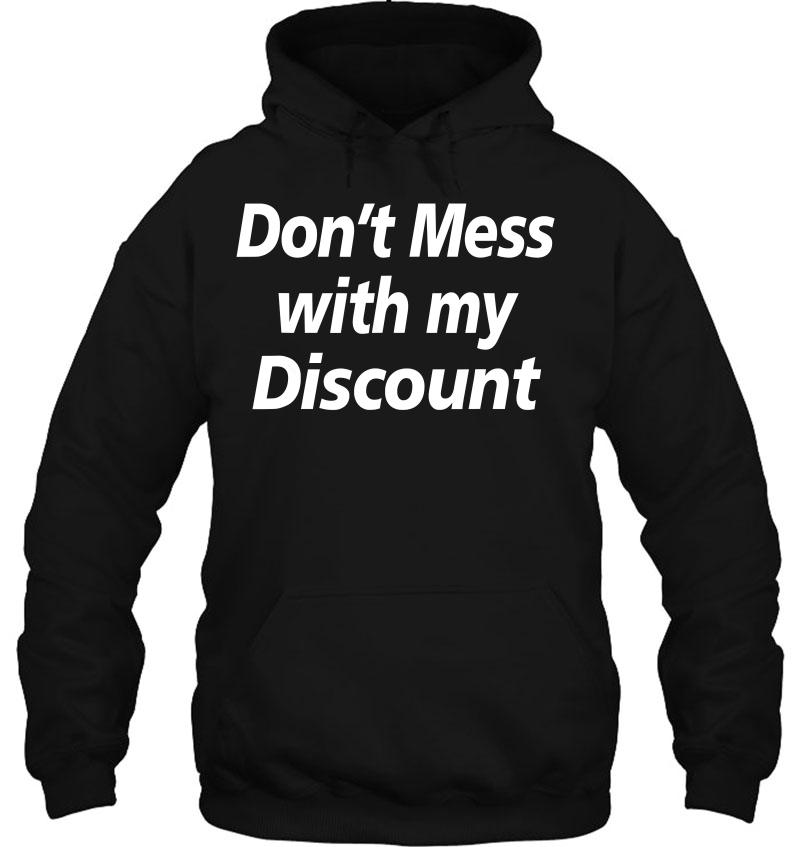 Don't Mess With My Discount – Commercial Gift For Dad & Mom
