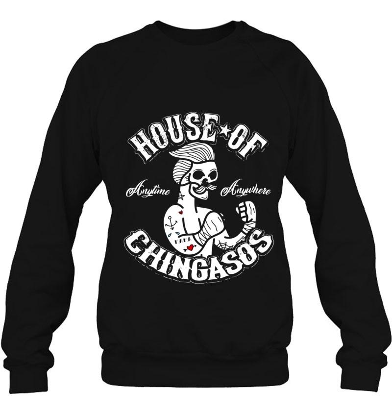 House Of Chingasos Anytime Anywhere