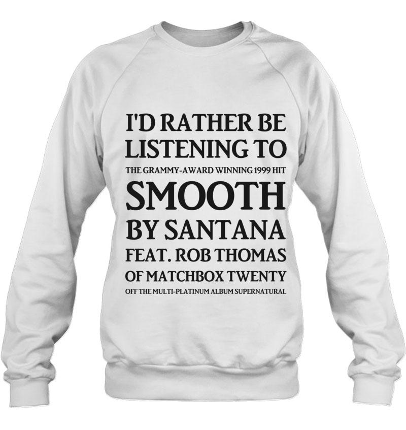 I'd Rather Be Listening To Smooth By Santana & Rob Thomas Of Matchbox Twenty – Yeah It&X27