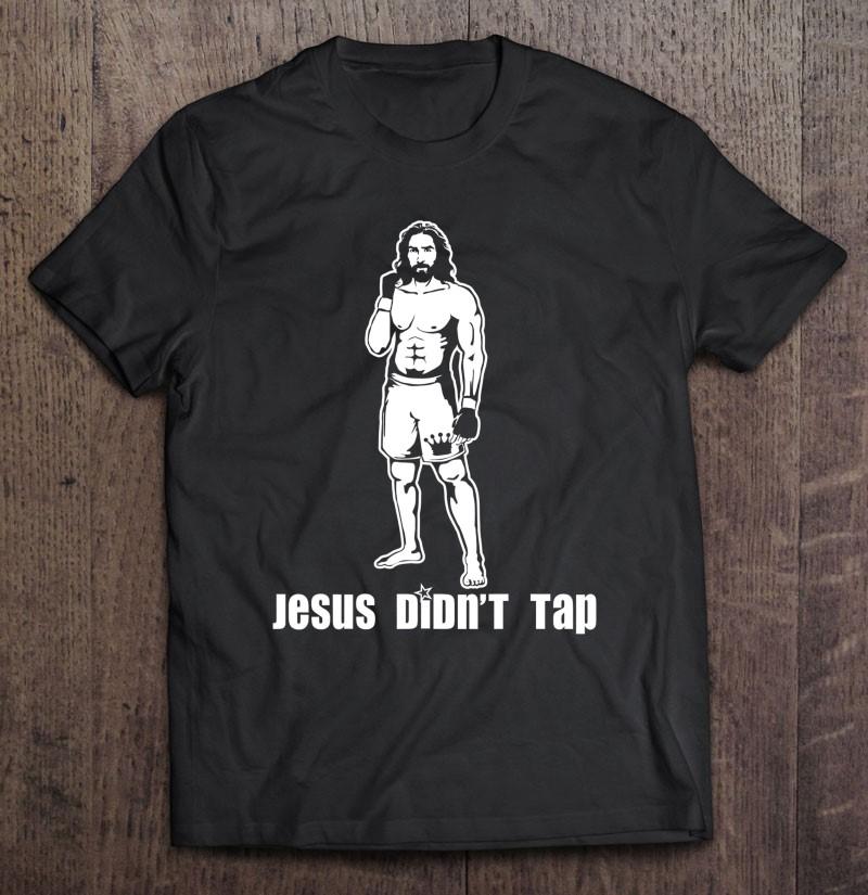 Jesus Didn't Tap Mma