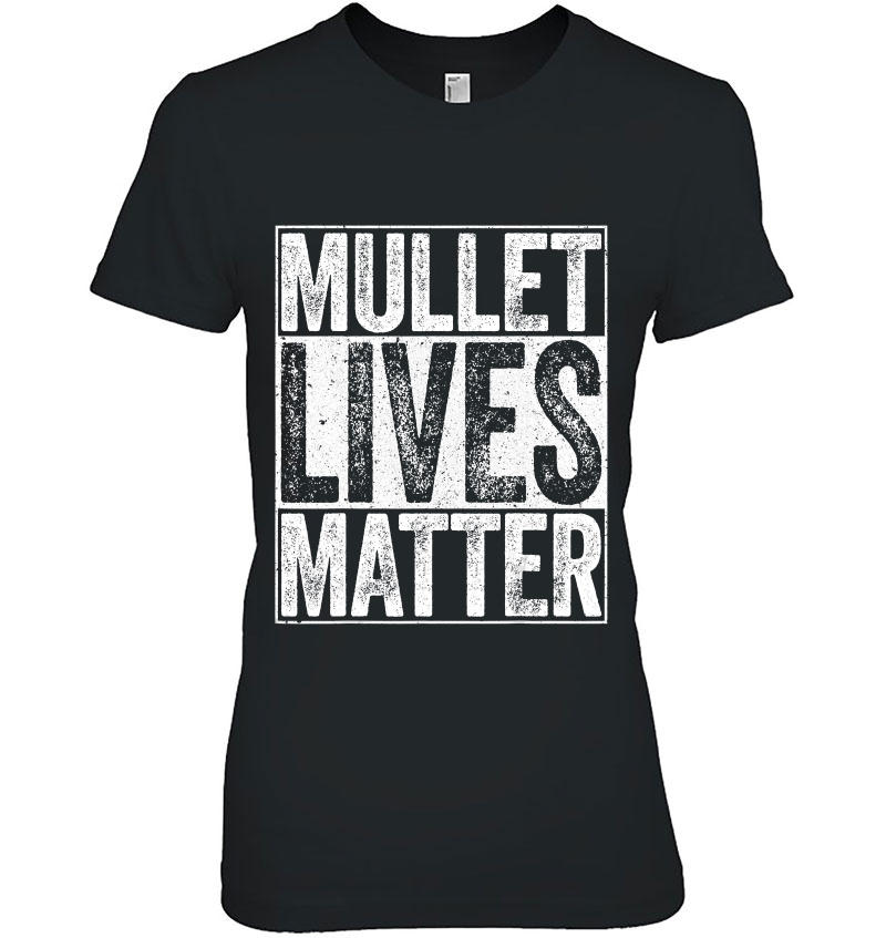 Mullet Lives Matter Funny Redneck