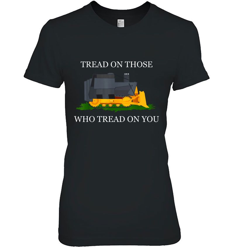 Tread On Those Who Tread On You